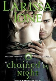 Chained by Night (Larissa Ione)