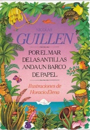 On the Antilles Sea in a Paper Boat (Nicolas Guillen)