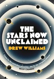 The Stars Now Unclaimed (Drew Williams)