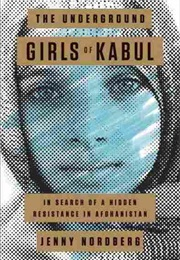 The Underground Girls of Kabul (Jenny Nordberg)
