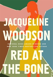 Red at the Bone (Jacqueline Woodson)