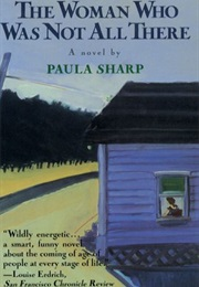 The Woman Who Was Not All There (Paula Sharp)