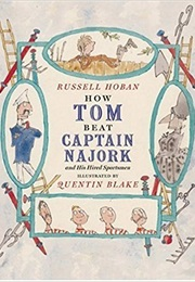 How Tom Beat Captain Najork and His Hired Sportsman (Russell Hoban)