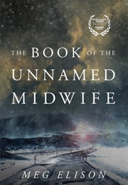 The Book of the Unnamed Midwife (Meg Elison)
