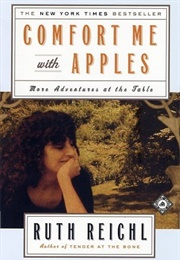Comfort Me With Apples (Ruth Reichl)