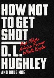 How Not to Get Shot (D.L. Hughley and Doug Moe)