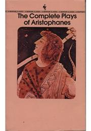 The Complete Plays of Aristophanes (Aristophanes)