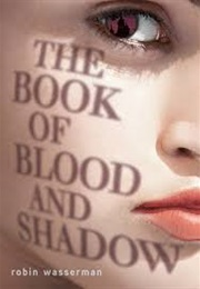 The Book of Blood and Shadow (Robin Wasserman)