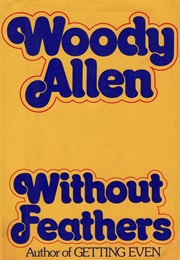 Without Feathers (Woody Allen)