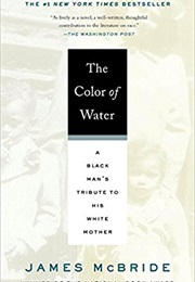 The Color of Water: A Black Man's Tribute to His White Mother (James McBride)