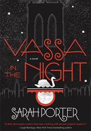 Vassa in the Night (Sarah Porter)
