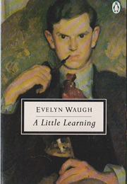A Little Learning (Evelyn Waugh)