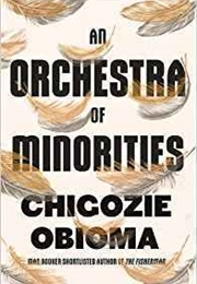 An Orchestra of Minorities (Chigozie Obioma)