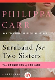Saraband for Two Sisters (Phillipa Carr)