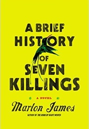 A Brief History of Seven Killings (Marlon James)