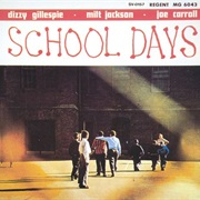 Dizzy Gillespie - School Days