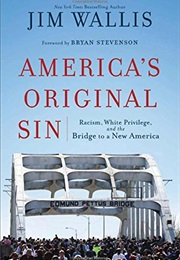 America's Original Sin: Racism, White Privilege, and the Bridge to a New America (Jim Wallis)