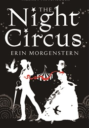 The Night Circus (Erin Morgenstern)