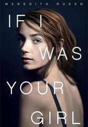 If I Was Your Girl (Meredith Russo)