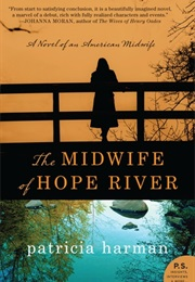 The Midwife of Hope River (Patricia Harman)