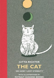 The Cat: Or, How I Lost Eternity (Jutta Richter)