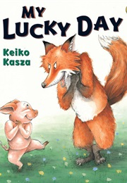The Pig - My Lucky Day (Keiko Kasza)