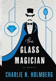 The Glass Magician (Charlie Holmberg)