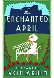 The Enchanted April (Elizabeth Von Arnim)