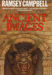 Ancient Images (Ramsey Campbell)
