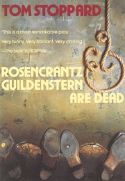 Rosencrantz and Guildenstern Are Dead (Tom Stoppard)