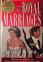 The Royal Marriages (Lady Colin Campbell)