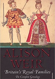 Britain's Royal Families (Alison Weir)