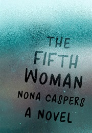 The Fifth Woman (Nona Caspers)