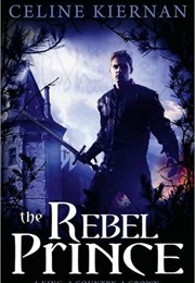 The Rebel Prince (Celine Kiernan)
