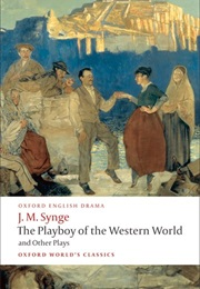 Playboy of the Western World & Other Plays (J. M. Synge)