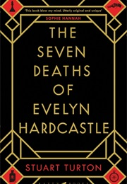 The Seven Deaths of Evelyn Hardcastle (Stuart Turton)