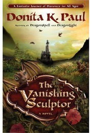 The Vanishing Sculptor (Donita K. Paul)