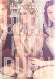 Burn for Burn (Jenny Han and Siobhan  Vivian)