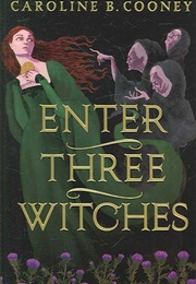 Enter Three Witches (Caroline B. Cooney)