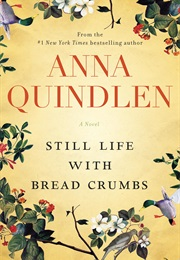 Still Life With Bread Crumbs (Anna Quindlen)