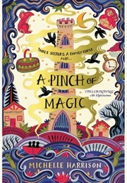 A Pinch of Magic (Michelle Harrison)