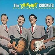 "Buddy Holly and the Crickets- The ""Chirping"" Crickets"