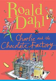 Charlie and the Chocolate Factory (Roald Dahl)
