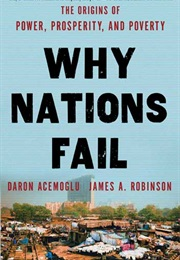 Why Nations Fail: The Origins of Power, Prosperity, and Poverty (Daron Acemoäÿlu)