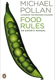 Food Rules: An Eater's Manual (Michael Pollan)