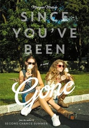 Since You've Been Gone (Morgan Matson)