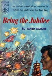 Bring the Jubilee, Ward Moore (1953)