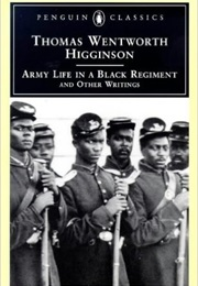 Army Life in a Black Regiment and Other Writings (Thomas Wentworth)