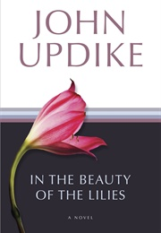 In the Beauty of the Lilies (John Updike)
