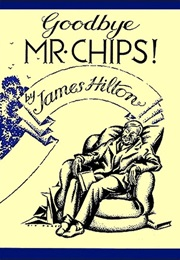 Goodbye, Mr. Chips (James Hilton)